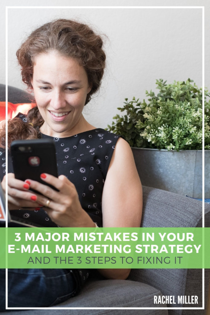 What's wrong with your e-mail marketing strategy? We've got this simple fixes. #RachelMiller #E-MailMarketing #BusinessGrowth #ListBuilding