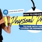 How to Create a Physical Product that works with my membership