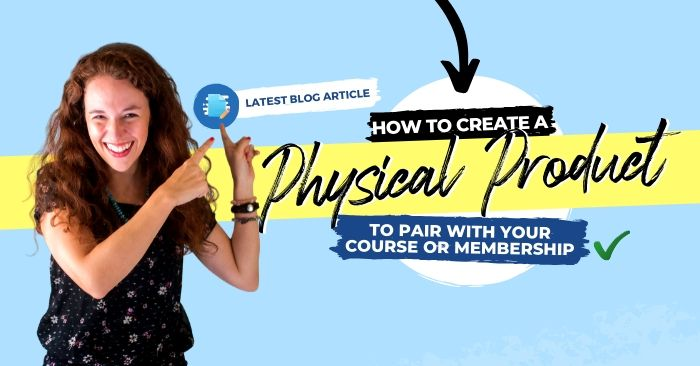 How to Create a Physical Product to Pair with Your Course or Membership